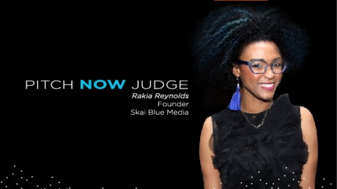 Pitch Now Judge: Rakia Reynolds
