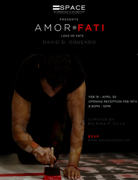 """AMOR FATI"": The Art Revelation by David D. Oquendo"