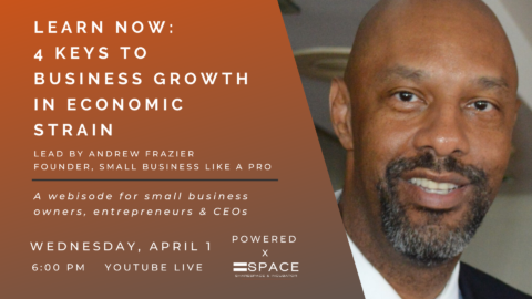LEARN NOW: 4 Keys To Business Growth in Economic Strain