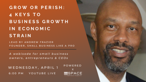 Grow or Perish: 4 Keys To Business Growth in Economic Strain