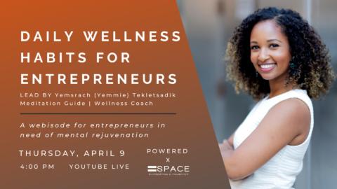 Daily Wellness Habits For Entrepreneurs