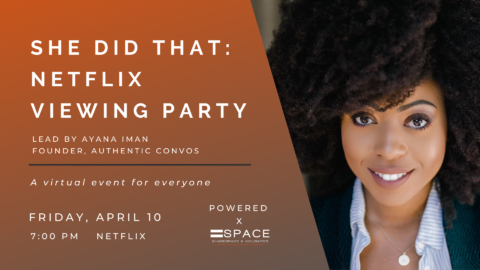 SHE DID THAT: Netflix Viewing Party